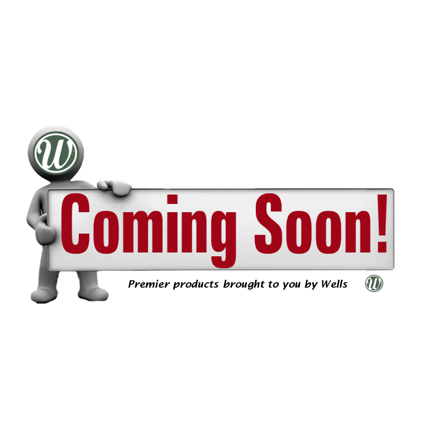 Exciting new premier products by Wells Can coming soon!